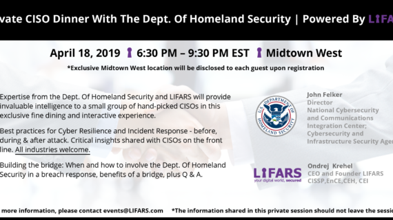 Private CISO Dinner with Department of Homeland Security by LIFARS