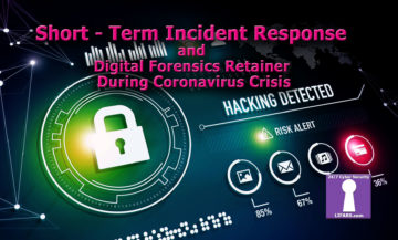 Short - Term Incident Response and Digital Forensics Retainer During Coronavirus Crisis