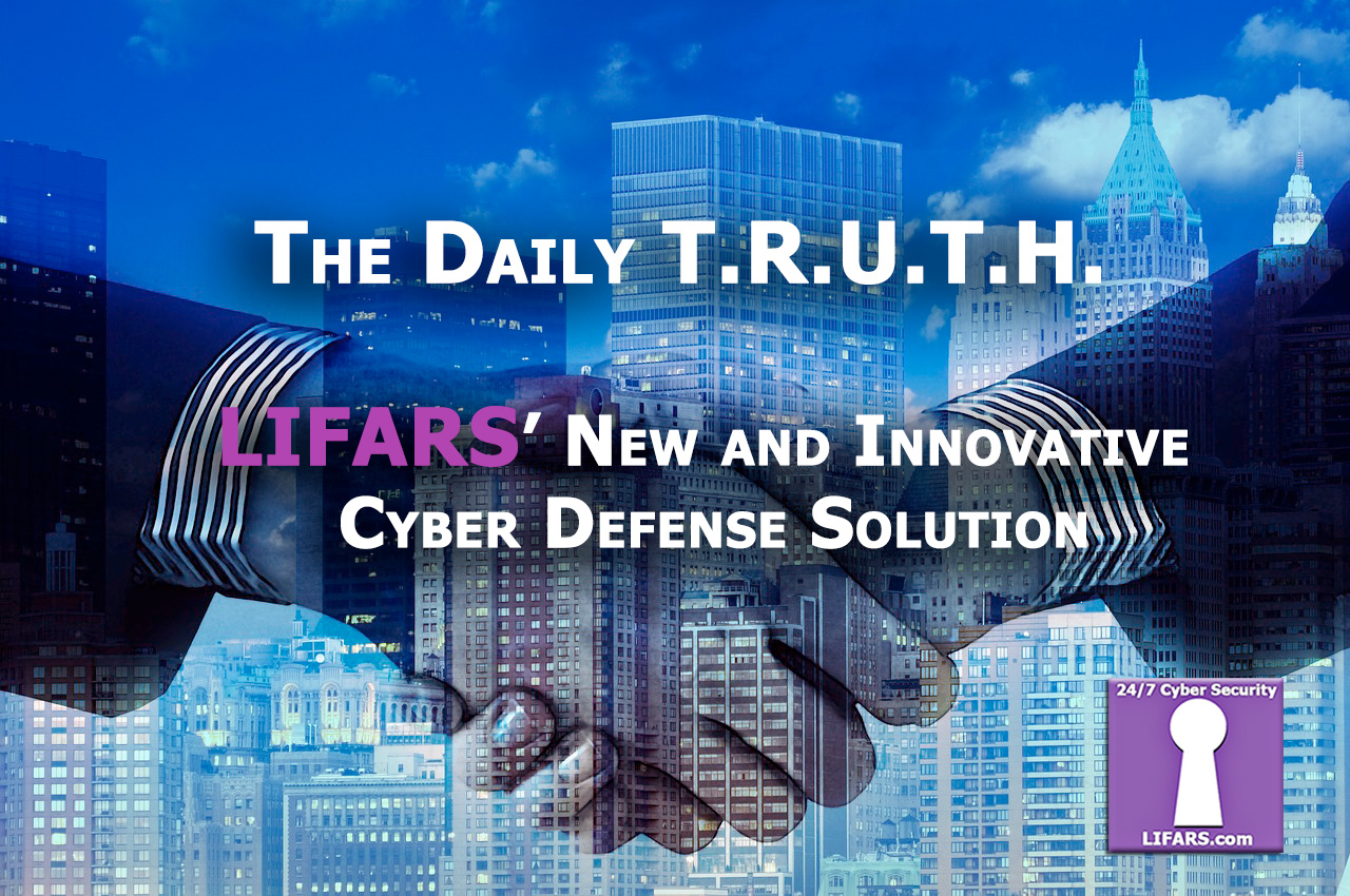 The Daily TRUTH - Network threats control - new cybersecurity solution from LIFARS